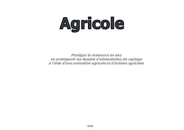 47/94 Protéger la ressource en eau en protégeant les bassins d'alimentation de captage à l'aide d'une animation agricole e...