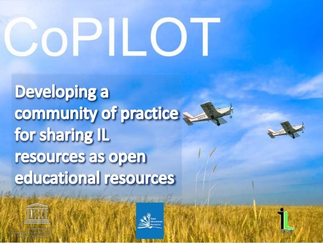 Who are we? What are OER? Activity: why we share Project background CoPILOT Committee CoPILOT Librarians as advocates Ques...