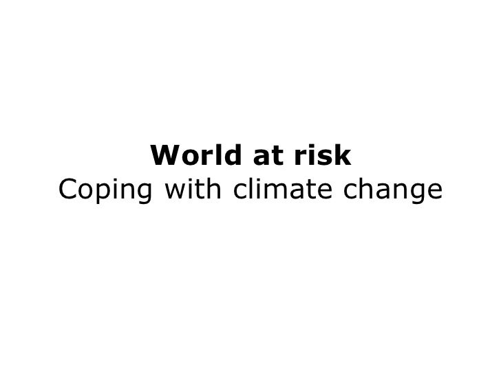 World at risk Coping with climate change