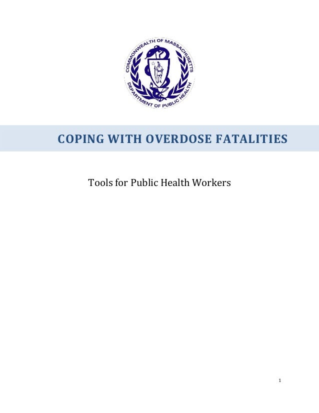 1 Tools for Public Health Workers COPING WITH OVERDOSE FATALITIES