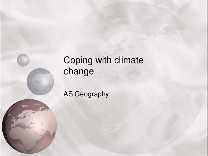 Coping with climate change<br />AS Geography<br />