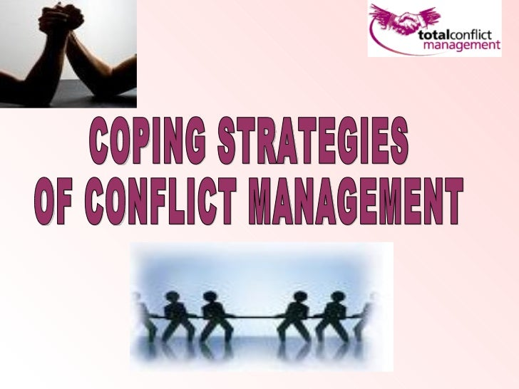 COPING STRATEGIES  OF CONFLICT MANAGEMENT