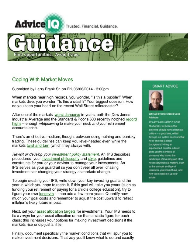 Coping With Market Moves Submitted by Larry Frank Sr. on Fri, 06/06/2014 - 3:00pm When markets near high records, you wond...