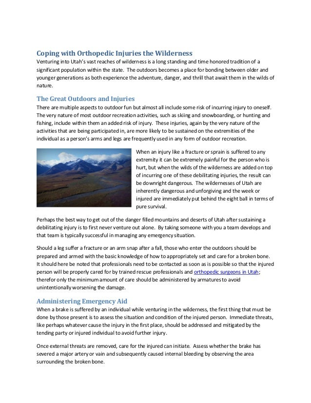Coping with Orthopedic Injuries the WildernessVenturing into Utah's vast reaches of wilderness is a long standing and time...