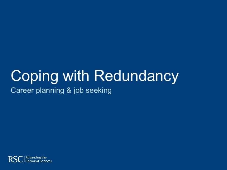 Coping with Redundancy Career planning & job seeking