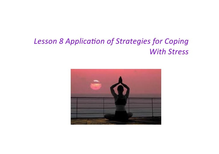 VCE Psychology Units 3 & 4Lesson 8 Applica.on of Strategies for Coping                                      ...