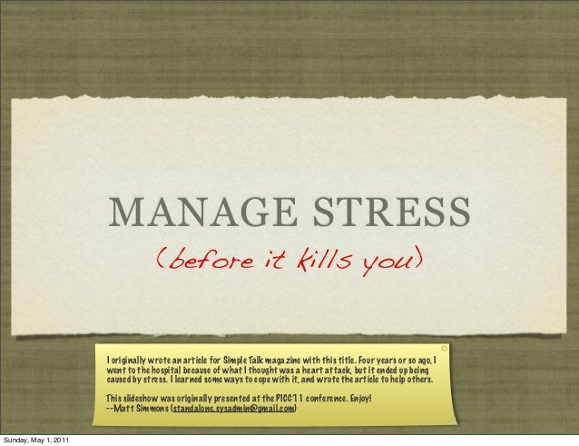 MANAGE STRESS (before it kills you)  I originally wrote an article for Simple Talk magazine with this title. Four years or...