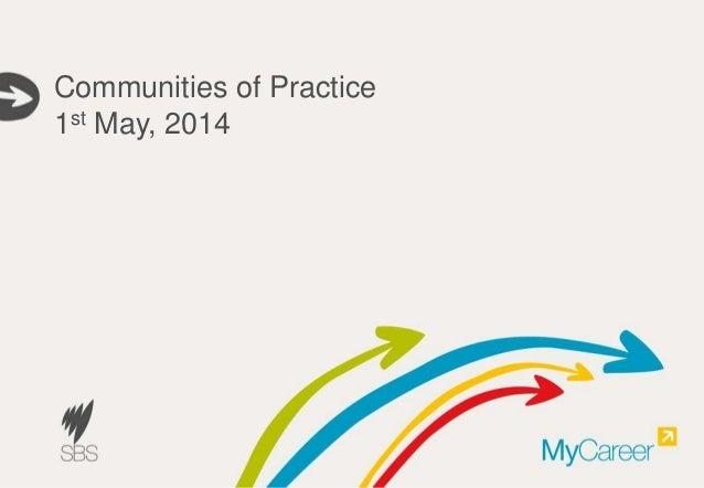 Communities of Practice 1st May, 2014