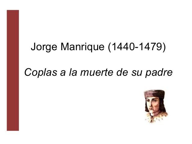Jorge Manrique (1440-1479)Coplas a la muerte de su padre