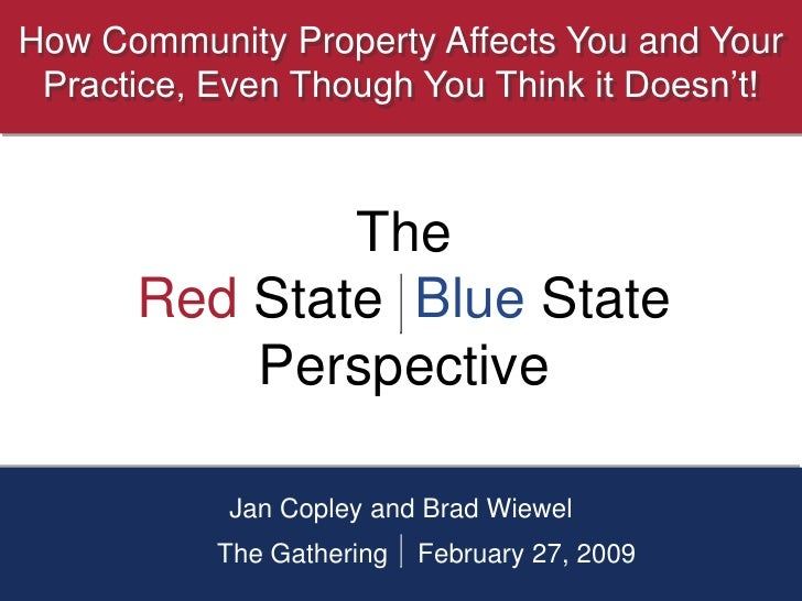 How Community Property Affects You and Your  Practice, Even Though You Think it Doesn't!                  The       Red St...