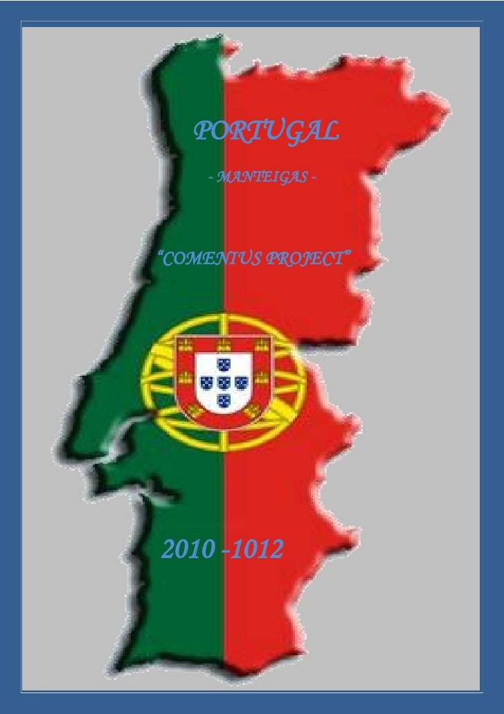"PORTUGAL    - MANTEIGAS -""COMENIUS PROJECT""2010 -1012"