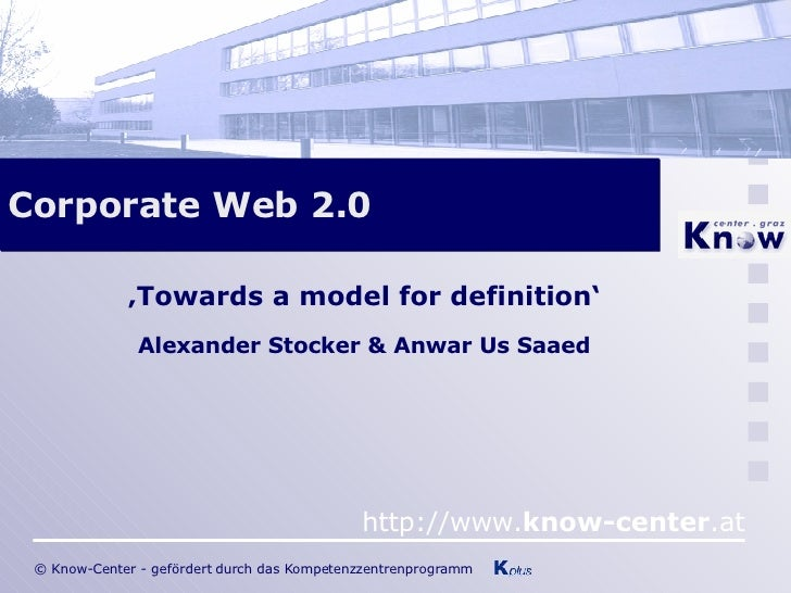 Corporate Web 2.0  ' Towards a model for definition' Alexander Stocker & Anwar Us Saaed