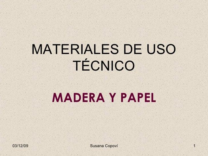 MATERIALES DE USO TÉCNICO MADERA Y PAPEL