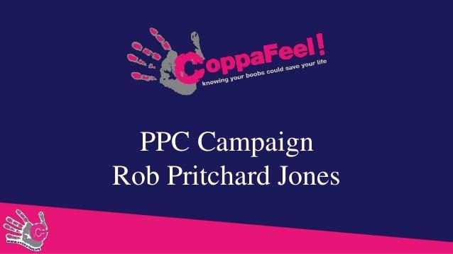 PPC Campaign Rob Pritchard Jones