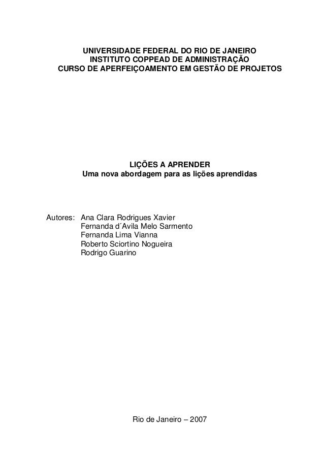 UNIVERSIDADE FEDERAL DO RIO DE JANEIROINSTITUTO COPPEAD DE ADMINISTRAÇÃOCURSO DE APERFEIÇOAMENTO EM GESTÃO DE PROJETOSLIÇÕ...
