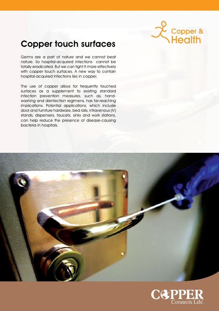 Copper touch surfacesGerms are a part of nature and we cannot beatnature. So hospital-acquired infections cannot betotally...