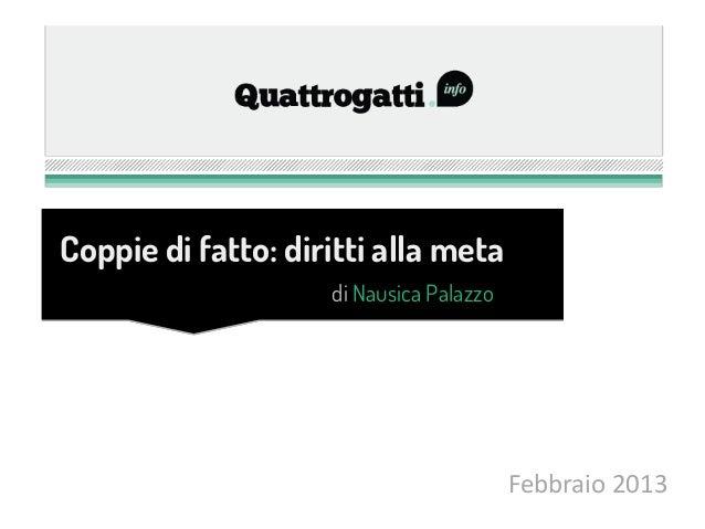 Coppie di fatto: diritti alla meta                    di Nausica Palazzo                                         Febbraio ...