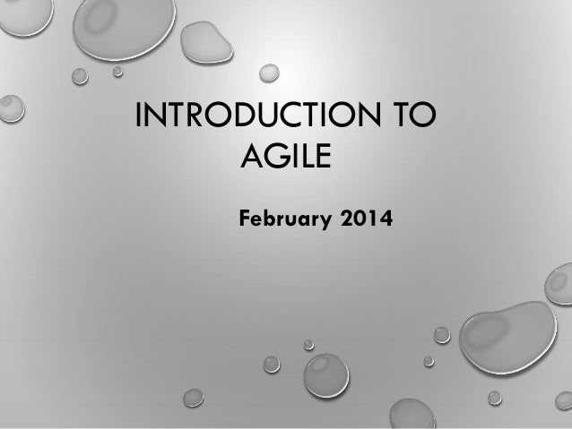 February 2014 INTRODUCTION TO AGILE