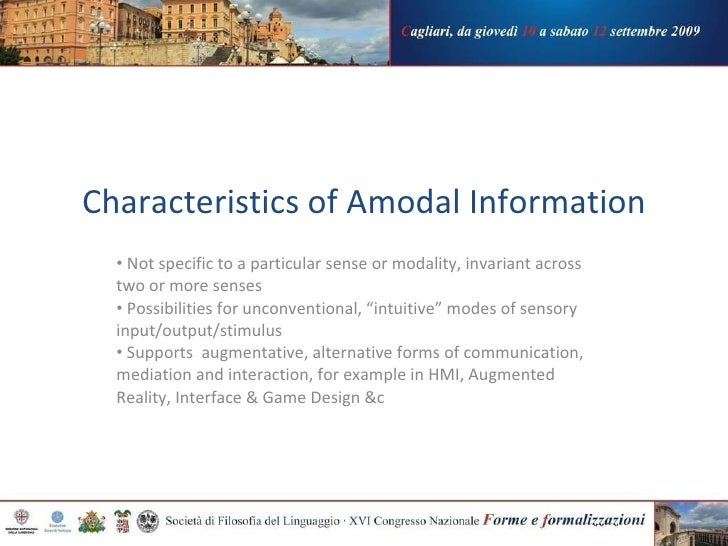 Characteristics of Amodal Information <ul><li>Not specific to a particular sense or modality, invariant across two or more...