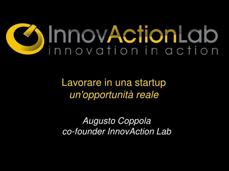Lavorare in una startup unopportunità reale     Augusto Coppolaco-founder InnovAction Lab