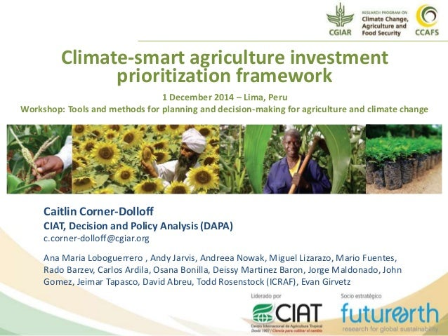 Climate-smart agriculture investment prioritization framework 1 December 2014 – Lima, Peru Workshop: Tools and methods for...