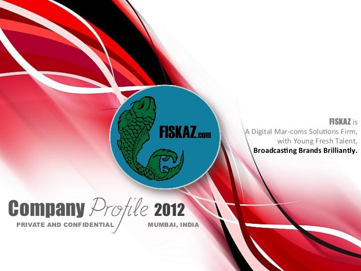 FISKAZ is                                            A Digital Mar-‐coms Solu2ons Firm,                  ...