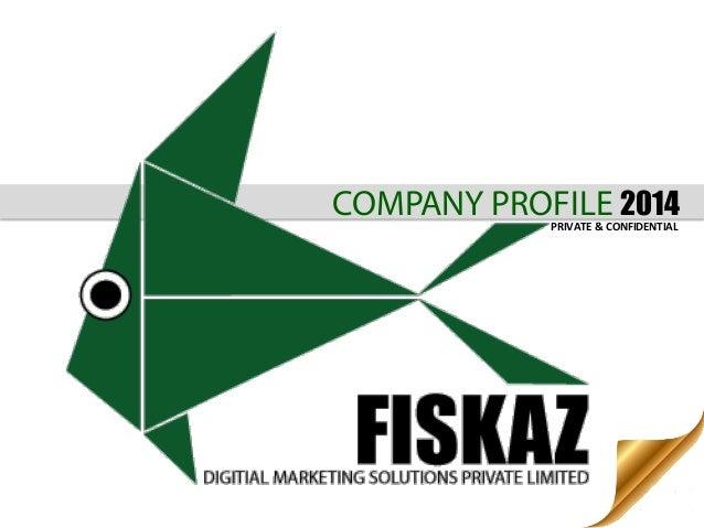 COMPANY PROFILE 2014  PRIVATE  &  CONFIDENTIAL