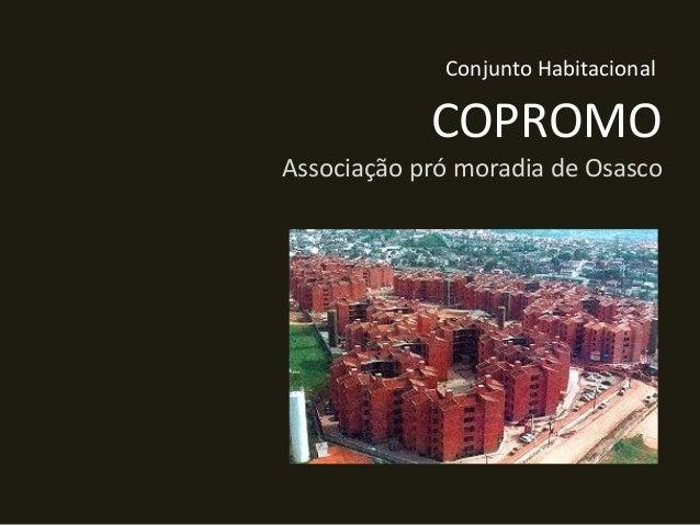 Conjunto Habitacional  COPROMO Associação pró moradia de Osasco