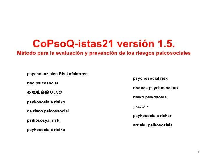 CoPsoQ-istas21 versión 1.5. Método para la evaluación y prevención de los riesgos psicosociales psychosozialen Risikofakto...