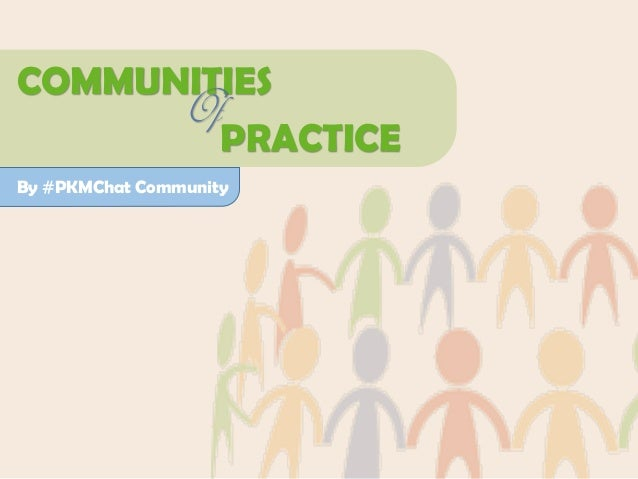 COMMUNITIES PRACTICE Of By #PKMChat Community