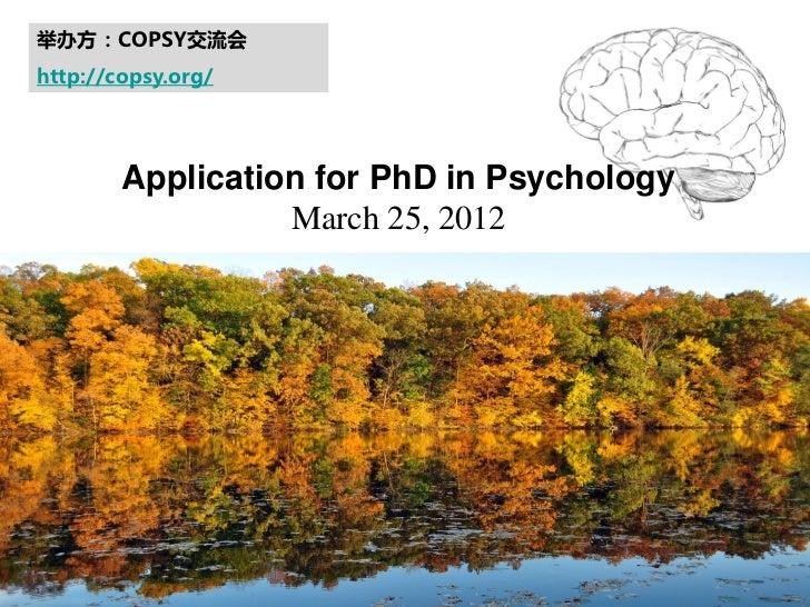 举办方:COPSY交流会http://copsy.org/        Application for PhD in Psychology                  March 25, 2012