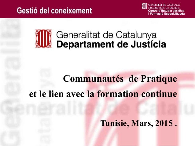 1 Communautés de Pratique et le lien avec la formation continue Tunisie, Mars, 2015 .