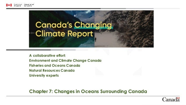 A collaborative effort: Environment and Climate Change Canada Fisheries and Oceans Canada Natural Resources Canada Univers...
