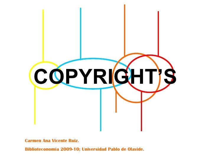 COPYRIGHT'S Carmen Ana Vicente Ruiz. Biblioteconomía 2009-10; Universidad Pablo de Olavide.