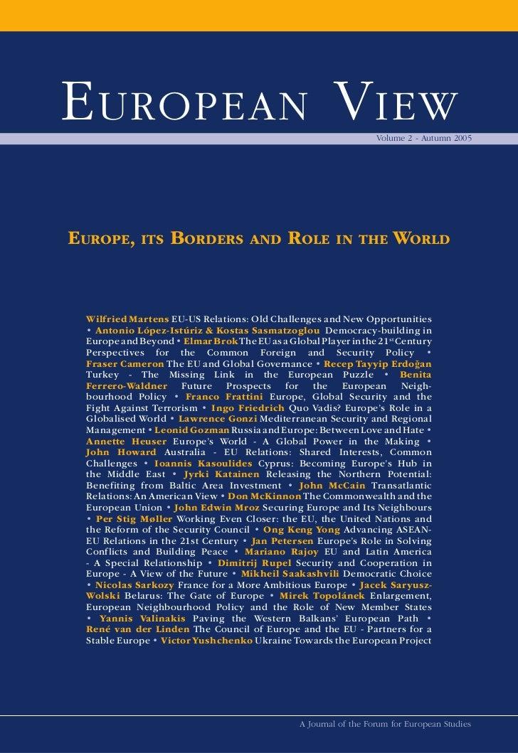 E UROPEAN V IEW                                                     Volume 2 - Autumn 2005EUROPE, ITS BORDERS             ...