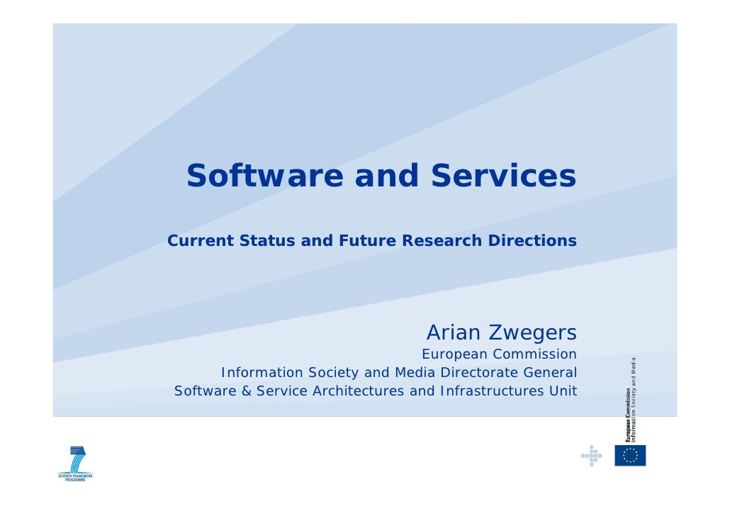 Software and Services Current Status and Future Research Directions                                        Arian Zwegers  ...