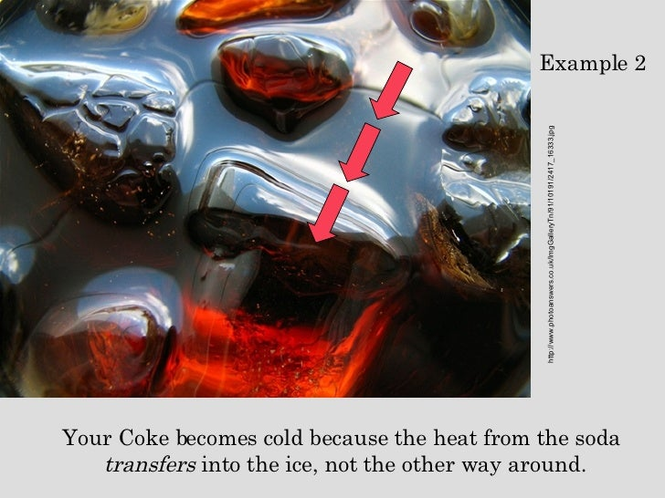 Your Coke becomes cold because the heat from the soda  transfers  into the ice, not the other way around. http://www.photo...