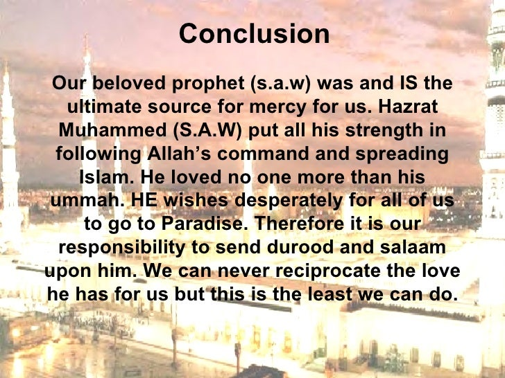 copy of presentation holy prophet muhammed s a w hair mubarak 27 conclusion our beloved prophet