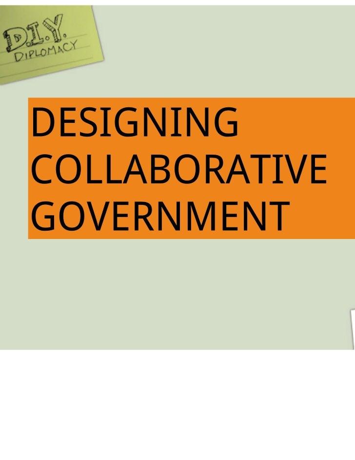 eDiplomacy: DIY Diplomacy: Designing Collaborative Government