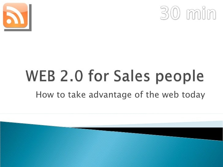 How to take advantage of the web today