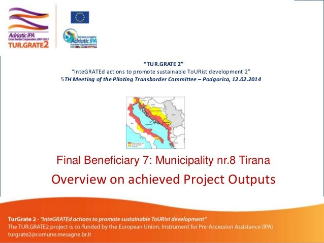 """""""TUR.GRATE 2"""" """"InteGRATEd actions to promote sustainable ToURist development 2"""" 5TH Meeting of the Piloting Transborder Co..."""