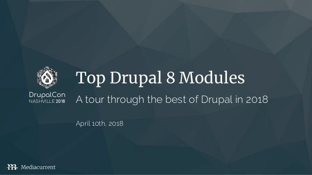 Top Drupal 8 modules: A tour through the best of Drupal in