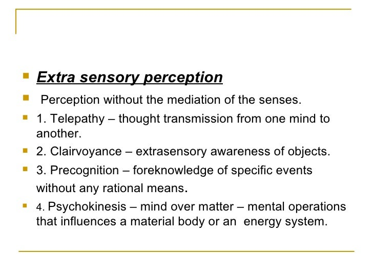 term paper in extra sensory perception The actual term extra sensory perception wasn't certain scientists do not believe in the reality of extrasensory perception due to their sensory paper.