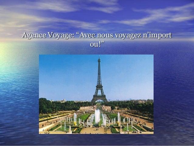 """Agence Voyage: """"Avec nous voyagez n'importAgence Voyage: """"Avec nous voyagez n'importou!""""ou!"""""""