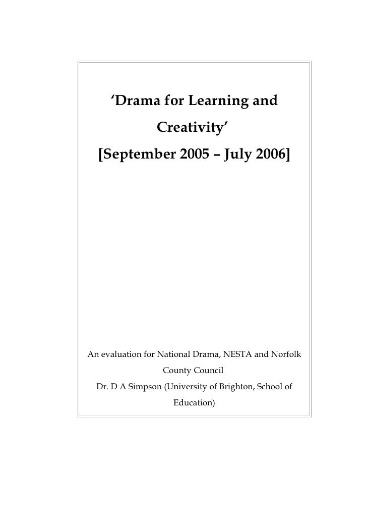'Drama for Learning and                  Creativity'   [September 2005 – July 2006]     An evaluation for National Drama, ...