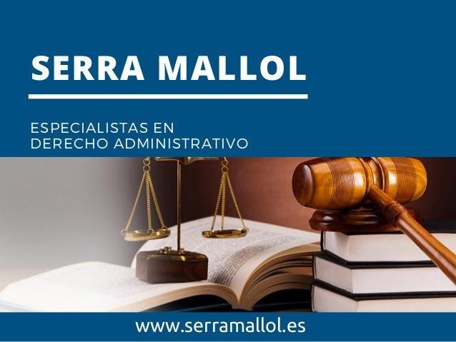 SERRA MALLOL ESPECIALISTAS EN DERECHO ADMINISTRATIVO www.serramallol.es