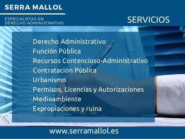 SERRA MALLOL ESPECIALISTAS EN DERECHO ADMINISTRATIVO SERVICIOS Derecho Administrativo Función Pública Recursos Contencioso...
