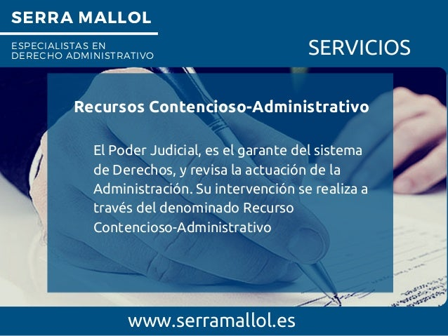 SERRA MALLOL ESPECIALISTAS EN DERECHO ADMINISTRATIVO SERVICIOS Recursos Contencioso-Administrativo www.serramallol.es El P...