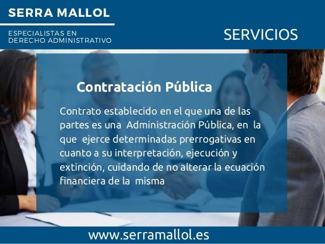 SERRA MALLOL ESPECIALISTAS EN DERECHO ADMINISTRATIVO SERVICIOS Contratación Pública www.serramallol.es Contrato establecid...