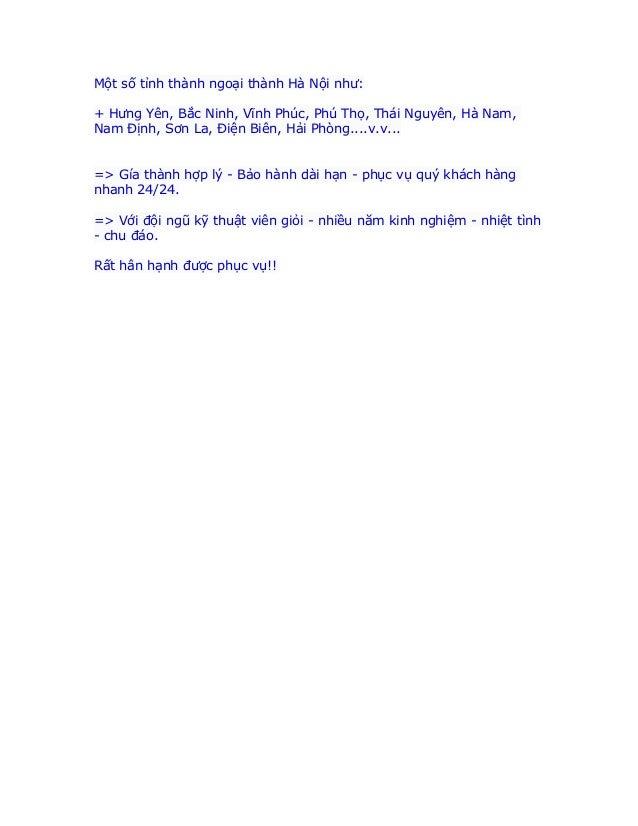 Một số tỉnh thành ngoại thành Hà Nội như:+ Hưng Yên, Bắc Ninh, Vĩnh Phúc, Phú Thọ, Thái Nguyên, Hà Nam,Nam Định, Sơn La, Đ...